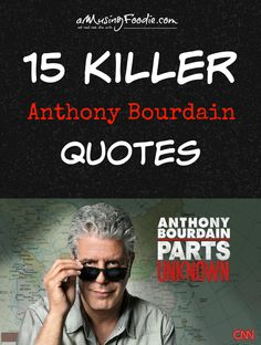 Some of the best Anthony Bourdain quotes around! Anthony Bourdain Tattoos, Anthony Bourdain Quotes, Anthony Bourdain Parts Unknown, Chef Quotes, Foodie Quotes, Cooking Quotes, Cooking Tips, Quotable Quotes, Motivational Quotes