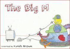 The Big M, written by 9 yr old Kaleb Brown