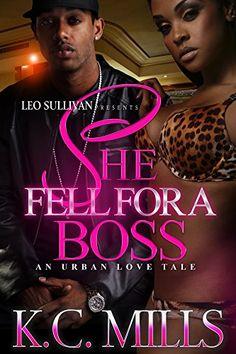 She Fell For A Boss: An Urban Love Tale by K.C. Mills…