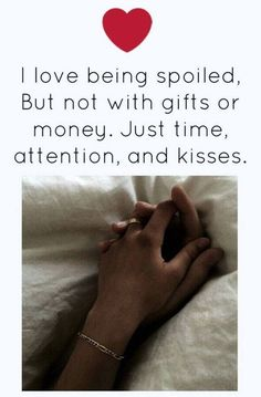 love quote: I love being spoiled, but not with gifts or money, find more Love Quotes on LoveIMGs. LoveIMGs is a free Images Pinboard for people to share love images. Cute Love Quotes, Romantic Love Quotes, Love Quotes For Him, Me Quotes, Qoutes, Goodnight Quotes For Him, Kiss Quotes, Romantic Good Night Messages, Love Messages
