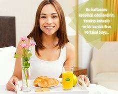 Bu haftasonu kendinizi ödüllendirin. Yatakta kahvaltı ve bir bardak Ersu Portakal Suyu..