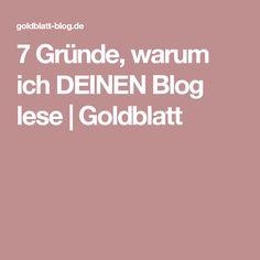 7 Gründe, warum ich DEINEN Blog lese | Goldblatt