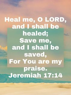 Jeremiah Heal me, O LORD, and I shall be healed; Save me, and I shall be saved, For You are my praise. Healing Heart Quotes, Healing Verses, Prayers For Healing, Bible Prayers, Spiritual Quotes, Scripture For Healing, Bible Verses Quotes, Bible Scriptures, Salvation Scriptures