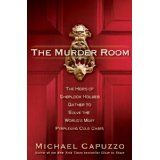 The Murder Room: The Heirs of Sherlock Holmes Gather to Solve the World's Most Perplexing Cold Cases (Hardcover)By Mike Capuzzo