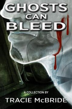 Ghosts Can Bleed by Tracie McBride, http://www.amazon.com/dp/B00O8L85N6/ref=cm_sw_r_pi_dp_1Omyub0D2AFRP  Tags: #99c #99p #99cents #99pennies #99centsale #promo #promos #promotion #promotions #promotional #ukreader #ukreaders #bookrecommendation #creativia #bargain #kindledeals