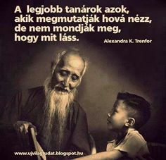 The best teachers are those who show you where to look, but don't tell you what ., EDUCATİON, The best teachers are those who show you where to look, but don't tell you what to see. Wise Quotes, Quotable Quotes, Great Quotes, Quotes To Live By, Quotes Inspirational, Qoutes, Yoga Quotes, Zen Quotes, Good Teacher Quotes