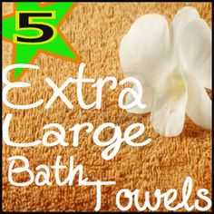 5 #Great #Extra #Large #Bath #Towels that are extra large as the one in the hotels.