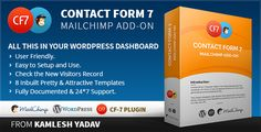 Contact form 7 Mailchimp Add-on . Contact has features such as High Resolution: Yes, Compatible Browsers: IE9, IE10, IE11, Firefox, Safari, Opera, Chrome, Software Version: WordPress 4.4.1, WordPress 4.4, WordPress 4.1, WordPress 4.0, WordPress 3.9, WordPress 3.8, WordPress 3.7, WordPress 3.6, WordPress 3.5, WordPress 3.4, WordPress 3.3, WordPress 3.2, WordPress 3.1, WordPress 3.0
