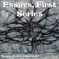 "Essays, First Series by Ralph Waldo Emerson - free audiobook - LOVE this one, and especially adore chapter 2, ""Self Reliance"": ""...Henceforward I am the truth's... I appeal from your customs. I must be myself. I cannot break myself any longer for you, or you. If you can love me for what I am, we shall be the happier..."""