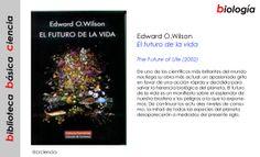 Edward O.Wilson - El futuro de la vida (2002)