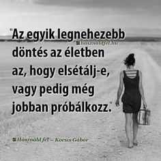 Igen... Mert néha egyiknek sincs értelme.. 👌amikor nem tudod kire hallgass.. A szívedre vagy az eszedre? ❤💔 Affirmation Quotes, Live In The Now, My Spirit, Motto, Picture Quotes, Sentences, Affirmations, Quotations, Psychology