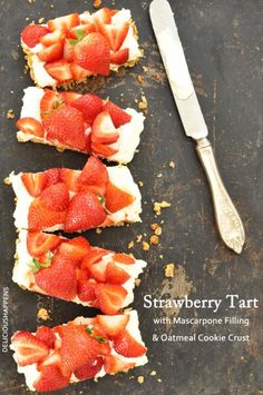 Strawberry Tart with Oatmeal Cookie Crust and Mascarpone Filling.  Love this tart!