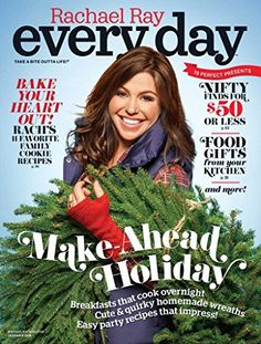 Take a bite outta life! The December issue of Rachael Ray Every Day includes Rach's favorite family cookie recipes, breakfasts that cook overnight, homemade wreaths, easy party recipes that impress, and more!