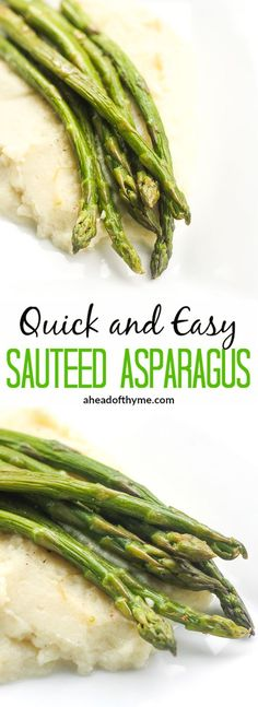 Quick and Easy Sautéed Asparagus: Keep dinner healthy, yet full of flavour with…: