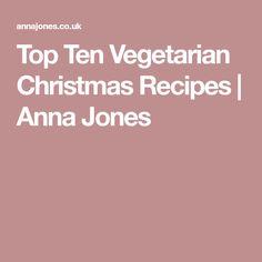 Top Ten Vegetarian Christmas Recipes | Anna Jones