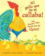 ¡El gallo que no se callaba! / The Rooster Who Would Not Be Quiet! by Carmen Agra Deedy Illustrated by Eugene Yelchin Published by Sc. New Books, Good Books, Library Books, Library Ideas, Award Winning Books, Thing 1, Agra, Book Authors, Read Aloud
