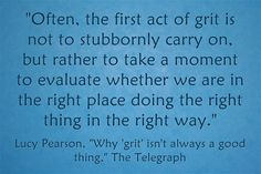 """""""Why 'grit' isn't always a good thing"""""""