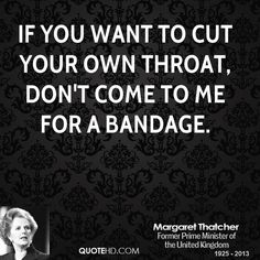 Wise and Famous Quotes of Margaret Thatcher - 3 Quotes To Live By, Love Quotes, Inspirational Quotes, Margaret Thatcher Quotes, Leader Quotes, Word Up, The More You Know, Some Words, People Quotes