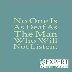 Even deaf listens!  Pin if you agree. #HearingAid #ExpertHearingCare