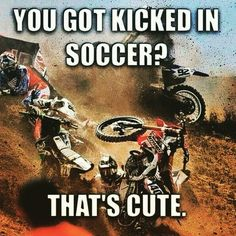 Biker Quotes 100 Of The Best Bikers Dirt Biking And Bike Stuff