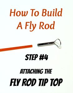attaching fly rod tip top Bamboo Fly Rod, Fly Fishing Tips, Wood Wine Racks, Fishing Techniques, Fly Rods, Step By Step Instructions, Learning, Building, Top