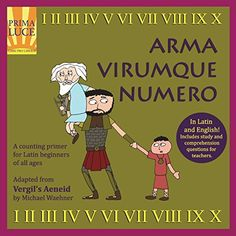 Arma Virumque Numero: A Latin Counting Primer (Latin Edition) Speaking Latin, Latin Language, Reading Library, World Languages, Comprehension, Counting, Curriculum, Study, Teacher