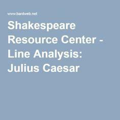 Shakespeare Resource Center - Line Analysis: Julius Caesar