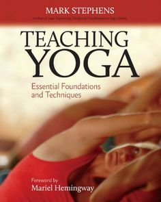 Teaching Yoga: Essential Foundations and Techniques: Mark Stephens, Mariel Hemingway Mariel Hemingway, Yoga Supplies, Yoga Books, Yoga Teacher Training, Best Yoga, Yoga Meditation, Self Help, Foundation, Essentials