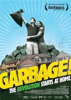 Garbage! The Revolution Starts At Home (2007) 77min: Take your average urban family the Mcdonalds and ask them to keep every scrap of garbage they create for three months. Then take them on a journey to show them where it all goes and how it affects the world outside. From table scraps to the stuff they flush down the potty to the air pollution created by driving the kids to school to leaving the lights on, the Mcdonalds discover that for every action there's a reaction that vastly…