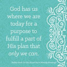 God can - and will - use you exactly where you are today.
