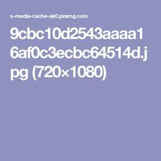 9cbc10d2543aaaa16af0c3ecbc64514d.jpg (720×1080)