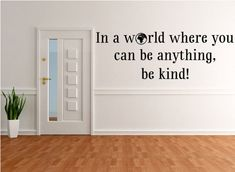 In A World Where You Can Be Anything Decal Be Kind Vinyl | Etsy Custom Decals, Custom Wall, Eco Friendly Paint, You Can Be Anything, Creative Walls, Letter Wall, Wall Quotes, Vinyl Wall Decals, Wall Signs