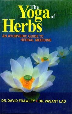 Yoga of Herbs Description: An Ayurvedic guide to herbal medicineThe Yoga of Herbs Dr David Frawley Dr Vasant Lad Price: Meer informatie Ayurvedic Medicine, Natural Medicine, Herbal Medicine, Medicine Book, Medicine Doctor, Medical Science, Book Summaries, Ayurveda, Books Online