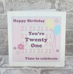 21st Birthday Cards, Happy 21st Birthday, Time To Celebrate, Age, Design