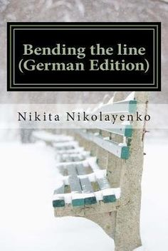 [ Bending the Line (German Edition) (German, English) by ... https://www.amazon.com/dp/B00VGNT33A/ref=cm_sw_r_pi_dp_x_ItC0zbGY1NQD1