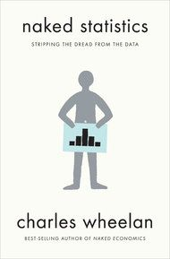 Funny how a good book review can make you want to read something you'd otherwise avoid...'Naked Statistics' by Charles Wheelan - Review - NYTimes.com