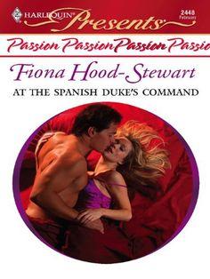 At the Spanish Duke's Command (Harlequin Presents) by Fiona Hood-Stewart, http://www.amazon.ca/dp/B003M69W3K/ref=cm_sw_r_pi_dp_kTP-sb1F9A87D
