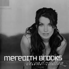 "Meredith Brooks ""Deconstruction"""