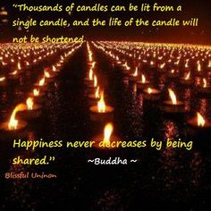 """""""Thousands of candles can be lit from a single candle, and the life of the candle will not be shortened. Happiness never decreases by being shared."""" ~Buddha ~❤ ¸. Diwali Festival Of Lights, Words Of Affirmation, Path Lights, Dark Places, Amazing Quotes, Book Quotes, Affirmations, Buddha, Candles"""