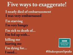 five ways to exaggerate!