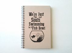 We're just two lost souls swimming in a fish by TheJournalCompany