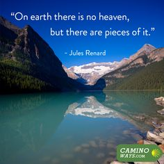 """On earth there is no heaven, but there are pieces of it."" ‪#‎JulesRenard‬ ‪#‎CaminoWays‬ ‪#‎SundayQuote‬"