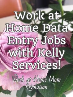 Work at Home Data Entry Jobs with Kelly Services! / Work at Home Mom Revolution
