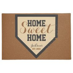 Home Sweet Home Plate Baseball Family Name Doormat This Design features a grunge textured home plate with a clay background. Simply, replace the text with your own. Perfect for a house warming gift or new home buyers present! Personalized Housewarming Gifts, Personalized Door Mats, Housewarming Party, Home Plate Baseball, New Home Buyer, Home Furnishing Accessories, Door Plaques, Photo Ornaments, Monogram Initials