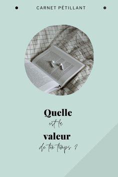 Il est temps de définir la valeur de votre temps pour avancer concrètement dans vos projets.