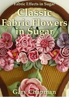 """Read """"Classic Fabric Flowers in Sugar"""" by Gary Chapman available from Rakuten Kobo. A cake decorating guide to fabric effects in sugar showing how to make fabric effect flowers and leaves from roses to fa. Sugar Book, Gary Chapman, Quick Cake, Budget Bride, Christmas Rose, Gum Paste Flowers, Gorgeous Fabrics, Gorgeous Cakes, Perfect For Me"""
