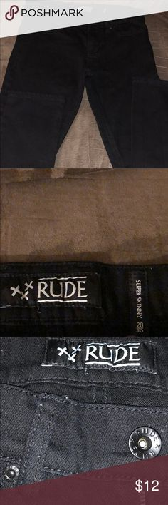 Rude super skinny jeans Rude super skinny jeans....Black in color...Size 28x30(waist x Length).....Great condition.....Bin18 Rude Jeans Skinny