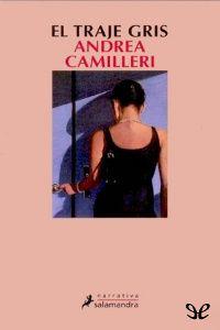 'El traje gris', Andrea Camilleri. La calidad de un novelista queda probada si es capaz de escribir novelas dignas de Simenon, como ésta