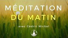 MEDITATION DU MATIN réconfortante l Cédric Michel