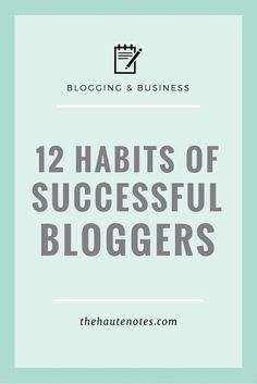 habits of successful bloggers, successful bloggers, how to be a successful blogger